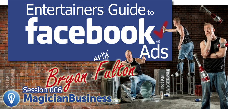 Facebook Ads for Entertainers and Magicians