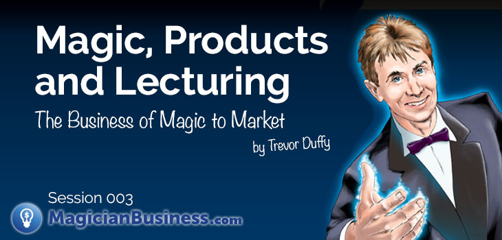 Trevor Duffy speaks about lecturing magicians and getting a product to market.