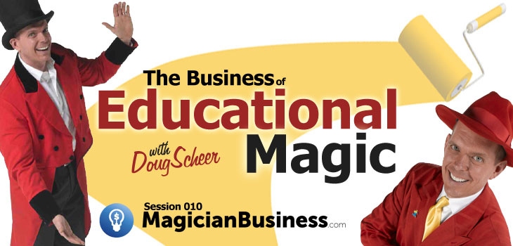 Doug Scheer Entertaining Education magician Business Podcast