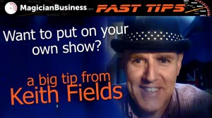 Keith Fields Fast Tips at Magician Business - Marketing for magicians