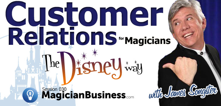 Ep30 James Songster Customer Relations magician Business Podcast